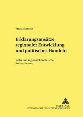 Erklärungsansätze regionaler Entwicklung und politisches Handeln, Ernst Mönnich