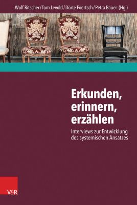 Erkunden, erinnern, erzählen: Interviews zur Entwicklung des systemischen Ansatzes
