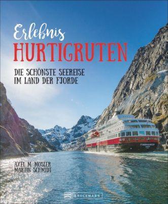 Erlebnis Hurtigruten, Axel M. Mosler, Martin Schmidt