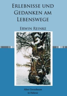 Erlebnisse und Gedanken am Lebenswege, Erwin Reinke