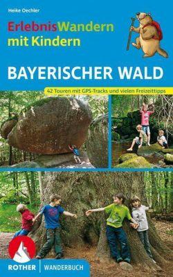 ErlebnisWandern mit Kindern Bayerischer Wald - Heike Oechler |