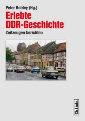 Erlebte DDR-Geschichte, - -