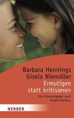 Ermutigen statt kritisieren, Barbara Hennings, Gisela Niemöller