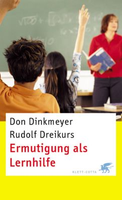 Ermutigung als Lernhilfe, Don sen. Dinkmeyer, Rudolf Dreikurs