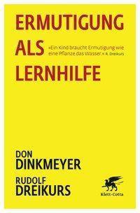 Ermutigung als Lernhilfe, Don Dinkmeyer, Rudolf Dreikurs