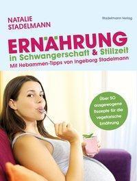Ernährung in Schwangerschaft & Stillzeit, Natalie Stadelmann