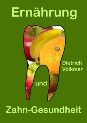Ernährung und Zahn-Gesundheit, Dietrich Volkmer