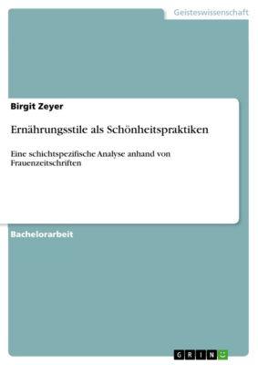 Ernährungsstile als Schönheitspraktiken, Birgit Zeyer
