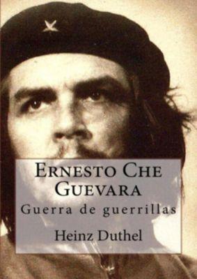 Ernesto Che Guevara, Heinz Duthel