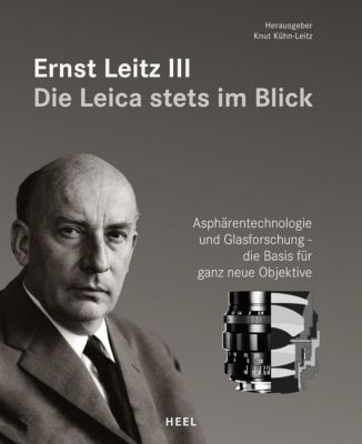 Ernst Leitz III - Die Leica stets im Blick