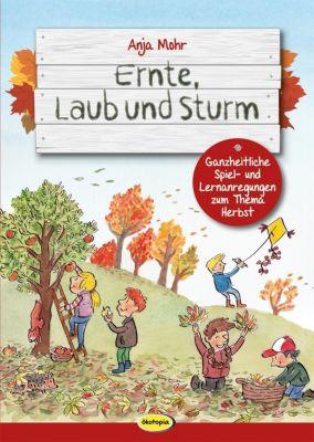 Ernte, Laub und Sturm, Anja Mohr
