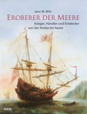 Eroberer der Meere - Jann M. Witt |