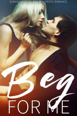 Erotica: Beg For Me, Evangeline Fox