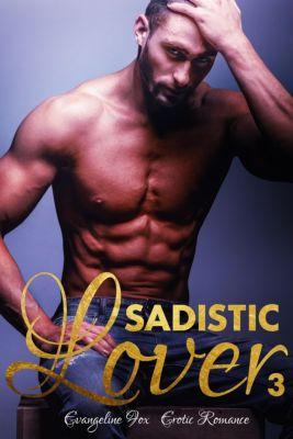 Erotica: Sadistic Lover 3, Evangeline Fox