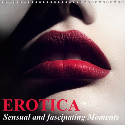 Erotica - Sensual and fascinating Moments (Wall Calendar 2019 300 × 300 mm Square), Elisabeth Stanzer