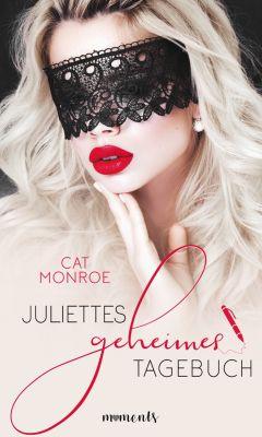 EROTIK: Juliettes geheimes Tagebuch, Cat Monroe