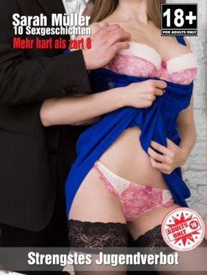 Erotikroman - Mehr hart als zart... 8, Sarah Müller