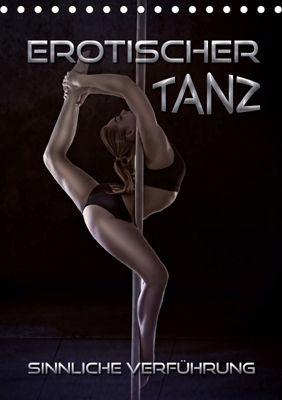 Erotischer Tanz - sinnliche Verführung (Tischkalender 2019 DIN A5 hoch), Renate Bleicher