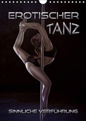 Erotischer Tanz - sinnliche Verführung (Wandkalender 2019 DIN A4 hoch), Renate Bleicher