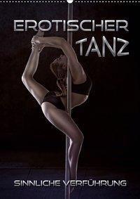 Erotischer Tanz - sinnliche Verführung (Wandkalender 2019 DIN A2 hoch), Renate Bleicher