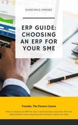 ERP Guide: Choosing an ERP for your SME, Giancarlo Jimenez