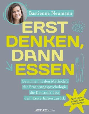 Erst DENKEN, dann ESSEN, Bastienne Neumann