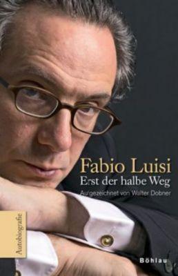 Erst der halbe Weg, Fabio Luisi