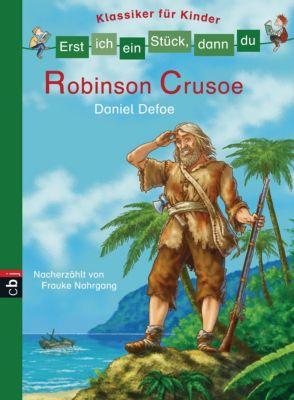 Erst ich ein Stück, dann du. Klassiker für Kinder Band 6: Robinson Crusoe, Frauke Nahrgang