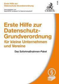 Erste Hilfe zur Datenschutz-Grundverordnung für Unternehmen und Vereine, Eugen Ehmann, Thomas Kranig