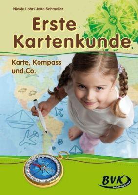 Erste Kartenkunde - Karte, Kompass & Co., Nicole Lohr, Jutta Schmeiler