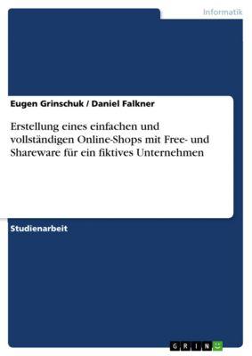 Erstellung eines einfachen und vollständigen Online-Shops mit Free- und Shareware für ein fiktives Unternehmen, Daniel Falkner, Eugen Grinschuk