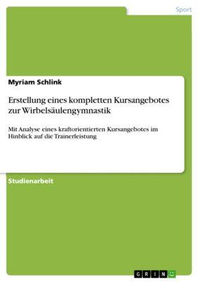 Erstellung eines kompletten Kursangebotes zur Wirbelsäulengymnastik, Myriam Schlink