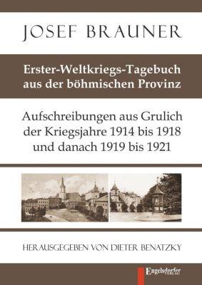 Erster-Weltkriegs-Tagebuch aus der böhmischen Provinz, Josef Brauner