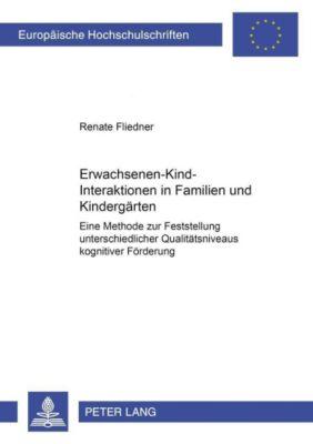 Erwachsenen-Kind-Interaktionen in Familien und Kindergärten, Renate Fliedner