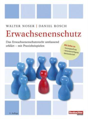 Erwachsenenschutz, Walter Noser, Daniel Rosch