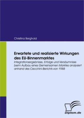 Erwartete und realisierte Wirkungen des EU-Binnenmarktes, Christina Berghold
