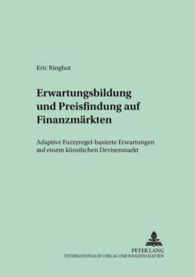 Erwartungsbildung und Preisfindung auf Finanzmärkten, Eric Ringhut