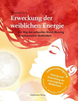 Erweckung der weiblichen Energie - Miranda Gray  