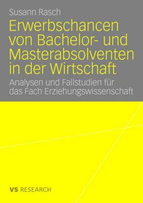 Erwerbschancen von Bachelor- und Master-Absolventen in der Wirtschaft, Susann Rasch
