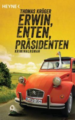 Erwin, Enten, Präsidenten - Thomas Krüger |