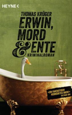 Erwin, Lothar & Lisbeth Band 1: Erwin, Mord & Ente, Thomas Krüger