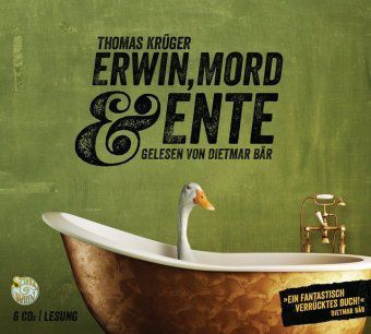 Erwin, Lothar & Lisbeth Band 1: Erwin, Mord & Ente (6 Audio-CDs), Thomas Krüger