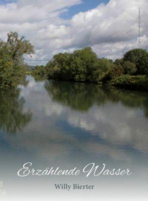 Erzählende Wasser - Willy Bierter |