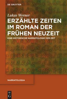 Erzählte Zeiten im Roman der Frühen Neuzeit, Lukas Werner