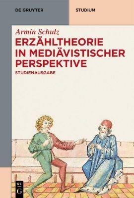 Erzähltheorie in mediävistischer Perspektive, Armin Schulz