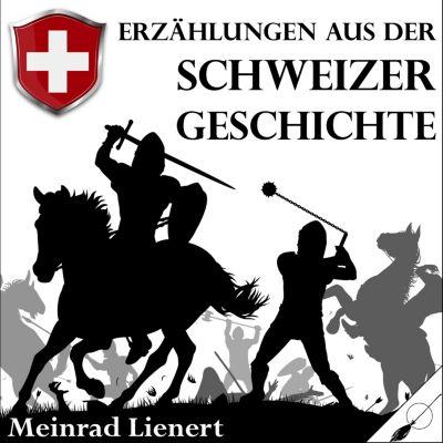 Erzählungen aus der Schweizer Geschichte, Meinrad Lienert