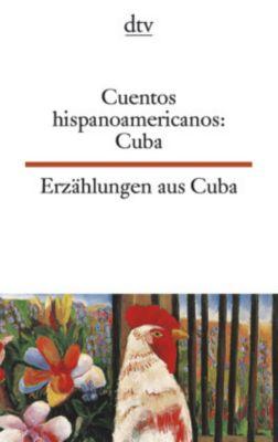 Erzählungen aus Kuba; Cuentos hispanoamericanos, Cuba