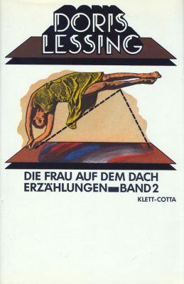 Erzählungen: Bd.2 Die Frau auf dem Dach, Doris Lessing