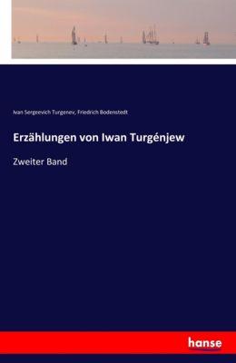 Erzählungen von Iwan Turgénjew, Iwan S. Turgenjew, Friedrich Bodenstedt