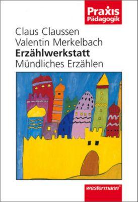 Erzählwerkstatt, Claus Claussen, Valentin Merkelbach